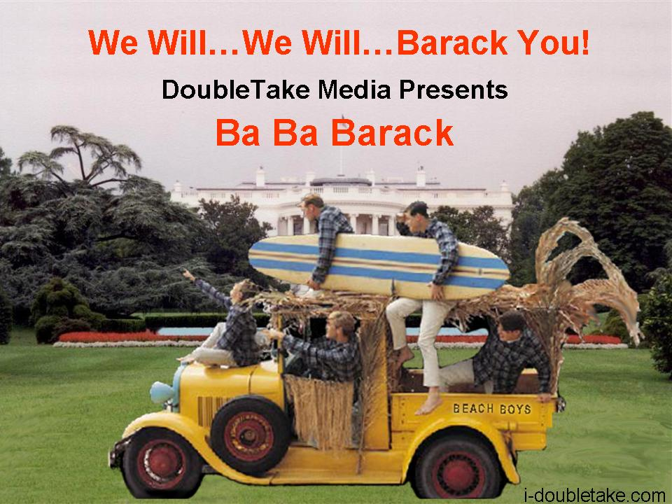 Ba Barack and We Will Barack You